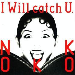 ■NOKKO|アイ・ウィル・キャッチ・ユー