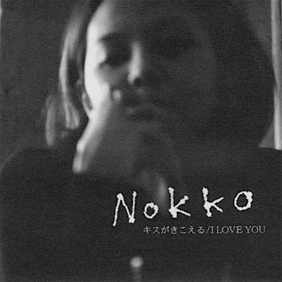 ■NOKKO|キスがきこえる