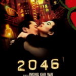 ■映画|「2046」ニーゼロヨンロク